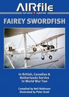 Fairey Swordfish In British, Canadian & Netherlands Service In WWII