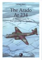 The Arado 234, A Detail Guide to The Luftwaffe´s Jet Bomber