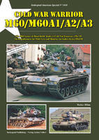 Cold War Warrior - M60/M60A1/A2/A3 The M60-Series of Main Battle Tanks in Cold War Exercis