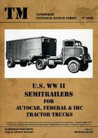 TM U.S. WWII Semitrailers for Autocar, Federal & IHC Tractor Truck