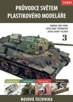 Průvodce světem plastikového modeláře 3 - tanky, Vilingr, Bunc, Přívratský , česky
