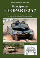 Kampfpanzer LEOPARD 2A7 The World's Best Tank - Development History and Technology