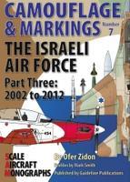 Camouflage & Markings No.7 The Israeli Air Force Part Three: 2002 to 2012
