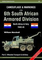 Camouflage & Markings of the 6th South African Armoured Divi. North Africa & Italy 43-45