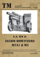 TM U.S. WWII 105 mm Hotwizer M2A1 & M3