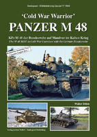 'Cold War Warrior' - PANZER M 48 The M 48 MBT in Cold War Exercises with the German Bunde