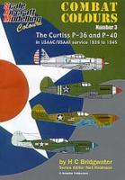 Combat Colours 3: The Curtis P-36 and P-40 in USAAC/USAAF service 1939-1945