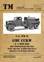 TM U.S. WWII GMC CCKW 2 1/2 Ton 6x6 Air Compresor Trucks, Mess Truck,....