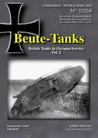 WWI Beute-Tanks British Tanks in German Servise vol.2