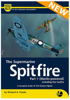 The Supermarine Spitfire – Part 1 (Merlin-powered) including the Seafire.