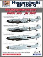 Messerschmitt BF 109 G - Nachtjagdgeschwader Wilde Sau JG 300 part 3