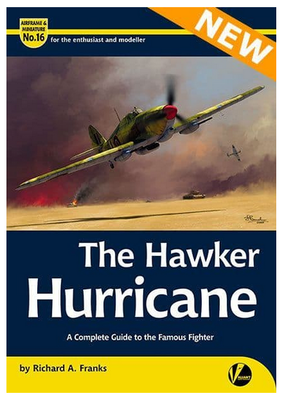 The Hawker Hurricane – A Complete Guide To The Famous Fighter