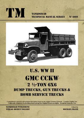 TM U.S. WWII GMC CCKW 2 1/2 ton 6x6 Dump Truck,..... - 1