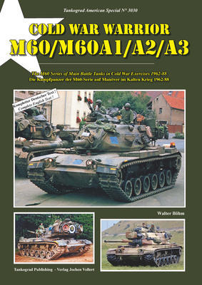 Cold War Warrior - M60/M60A1/A2/A3 The M60-Series of Main Battle Tanks in Cold War Exercis - 1
