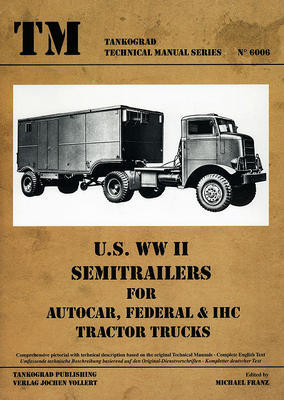 TM U.S. WWII Semitrailers for Autocar, Federal & IHC Tractor Truck - 1