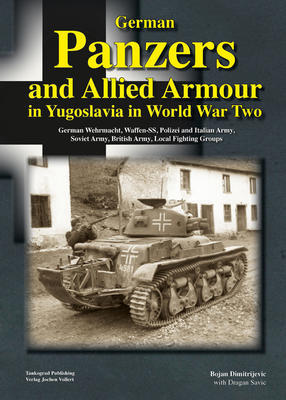 German Panzers and Allied Armour in Yugoslavia in WWII - 1