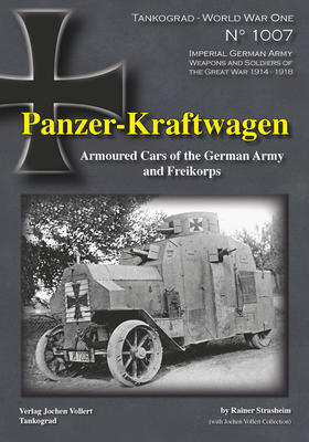 WWI Panzer-Kraftwagen Armour Cars of the German Army and Freikorps - 1