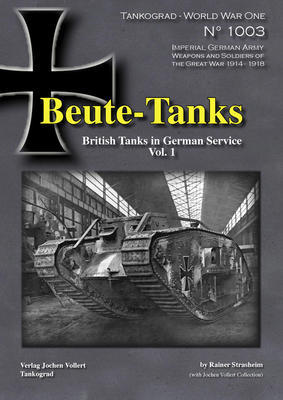 WWI Beute-Tanks British Tanks in German Service vol.1 - 1
