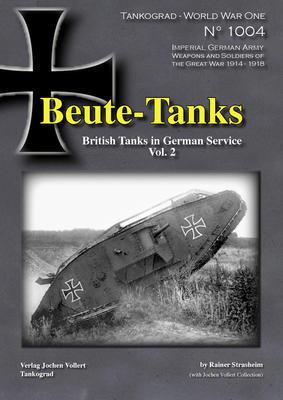 WWI Beute-Tanks British Tanks in German Servise vol.2 - 1