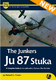 The Junkers Ju 87 Stuka - A Complete Guide To The Luftwaffe's Famous Dive Bomber - 1/4